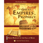 The Great Empires of Prophecy: From Babylon to the Fall of Rome
